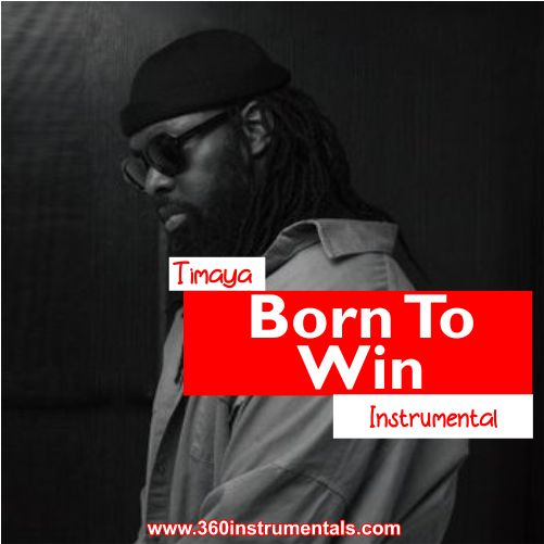 Timaya – Born To Win Instrumental Mp3 Download