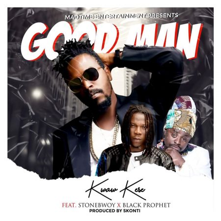 Kwaw Kese – Good Man Ft Stonebwoy x Black Prophet (official video)