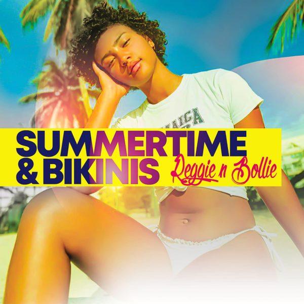Reggie N Bollie - SummerTime & Bikinis
