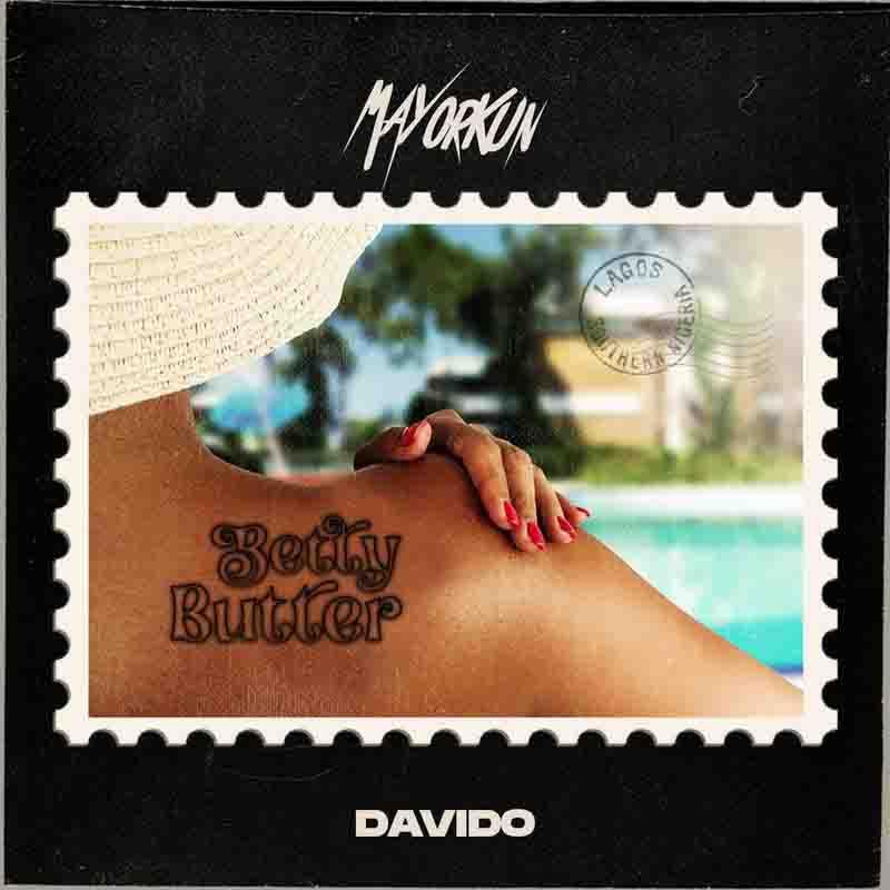 Mayorkun ft Davido – Betty Butter
