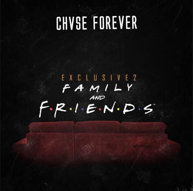 Chase Forever - Exclusive 2 Friends And Family