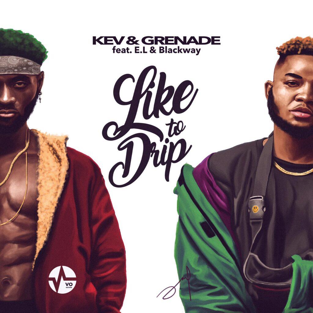Kev & Grenade - Like to Drip Ft. E.L & Blackway