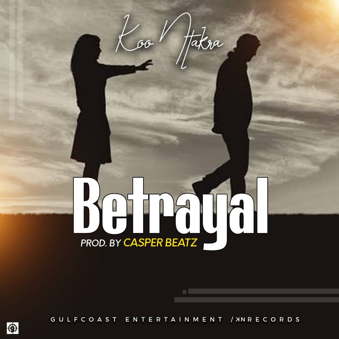 Koo Ntakra - Betrayal