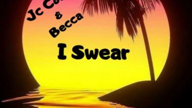 Photo of Becca – I Swear Ft Jc Cortez