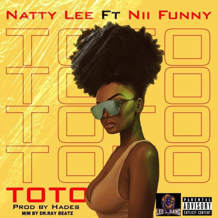 Natty Lee - Toto Ft Nii Funny (Prod. by Hades)