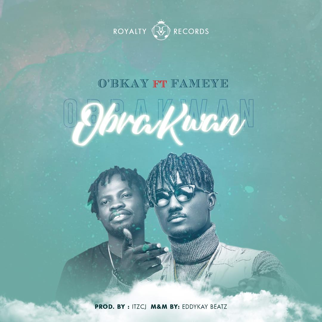 O'bkay - Obra kwan ft Fameye (Official Video)