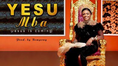 Photo of Priscilla Otumfuo – Yesu Mba (Jesus Is Coming)
