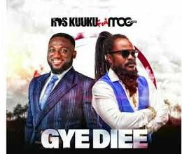Photo of Ras Kuuku – Gye Diee Ft MOG Music (Prod. by Kid Magic)