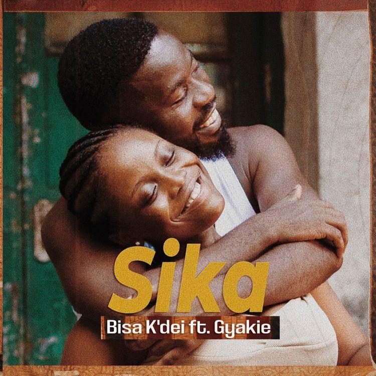 Bisa Kdei - Sika Lyrics Ft Gyakie