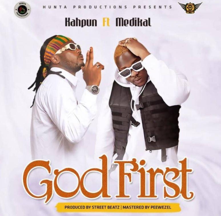 Kahpun - God First Lyrics Ft. Medikal