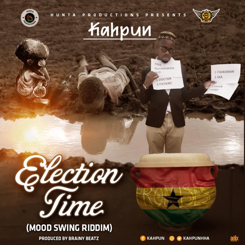Kahpun - Election Time Ft. Ajeezay (Mood Swing Riddim)(Prod By Brainy Beatz)