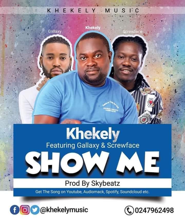 Khekely – Show Me ft. Gallaxy & Screwface (Prod By Skybeatz)