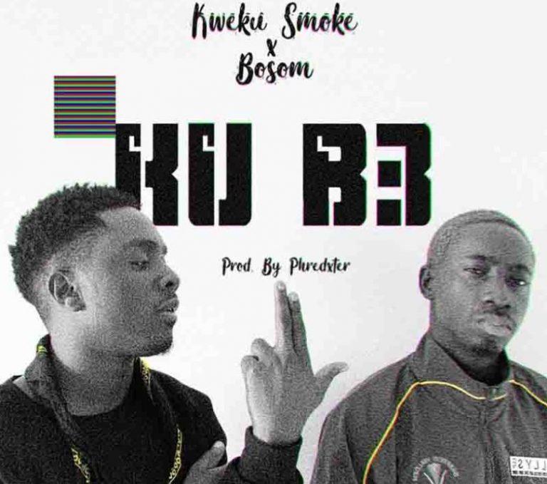 Kweku Smoke – Kub3 Ft Bosom P-Yung