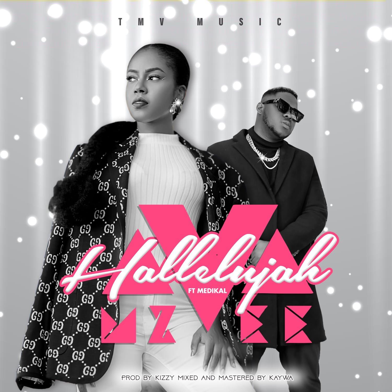 MzVee - Hallelujah Ft Medikal (Prod. by Kizzy)