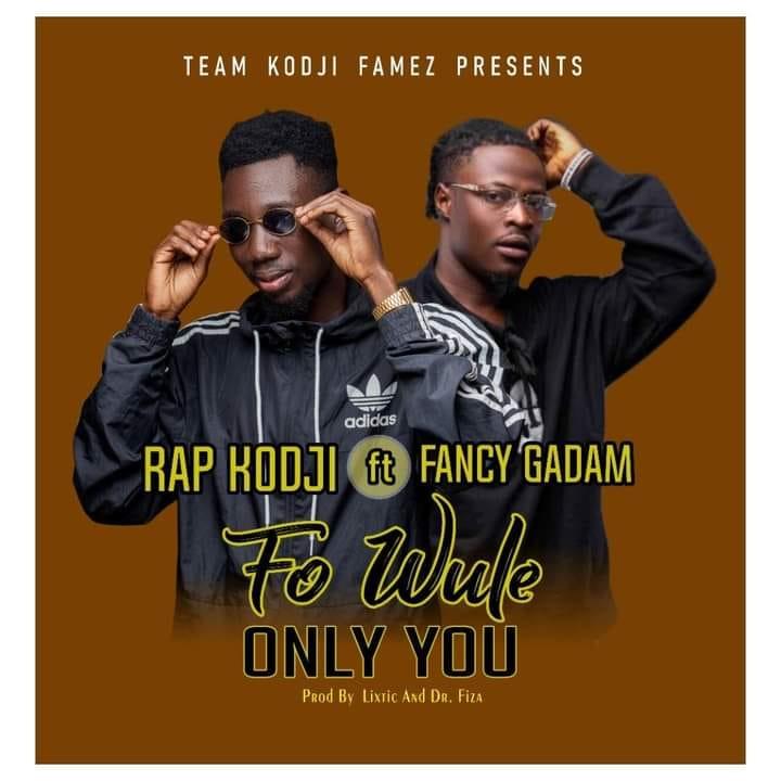 Rap Kodji - Fo Wule (Only You) Ft. Fancy Gadam