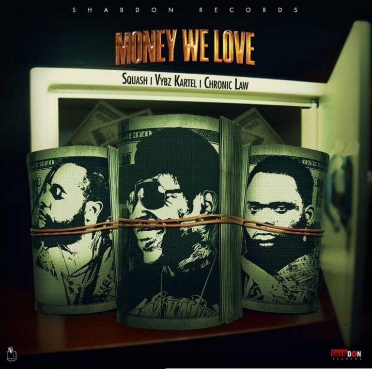 Squash – Money We Love ft. Vybz Kartel & Chronic Law