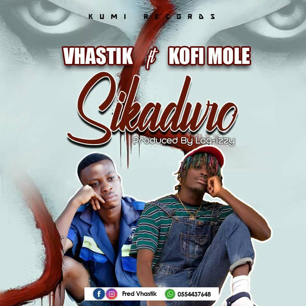Vhastik - Sikaduro Ft. Kofi Mole