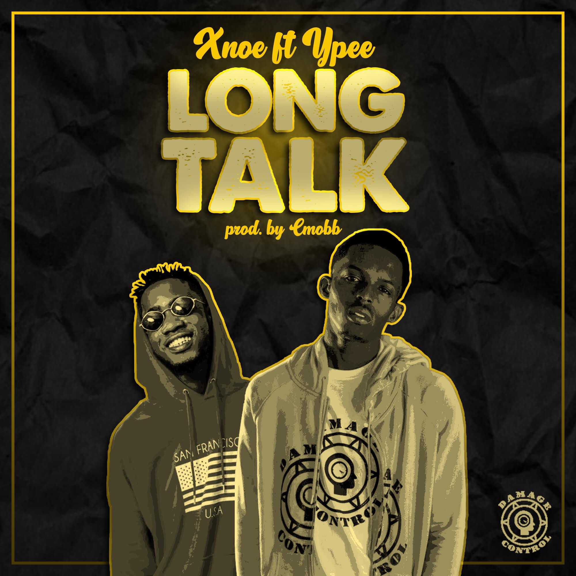 Xnoe - Long Talk Ft. Ypee (Prod By Cmobb)Xnoe - Long Talk Ft. Ypee (Prod By Cmobb)
