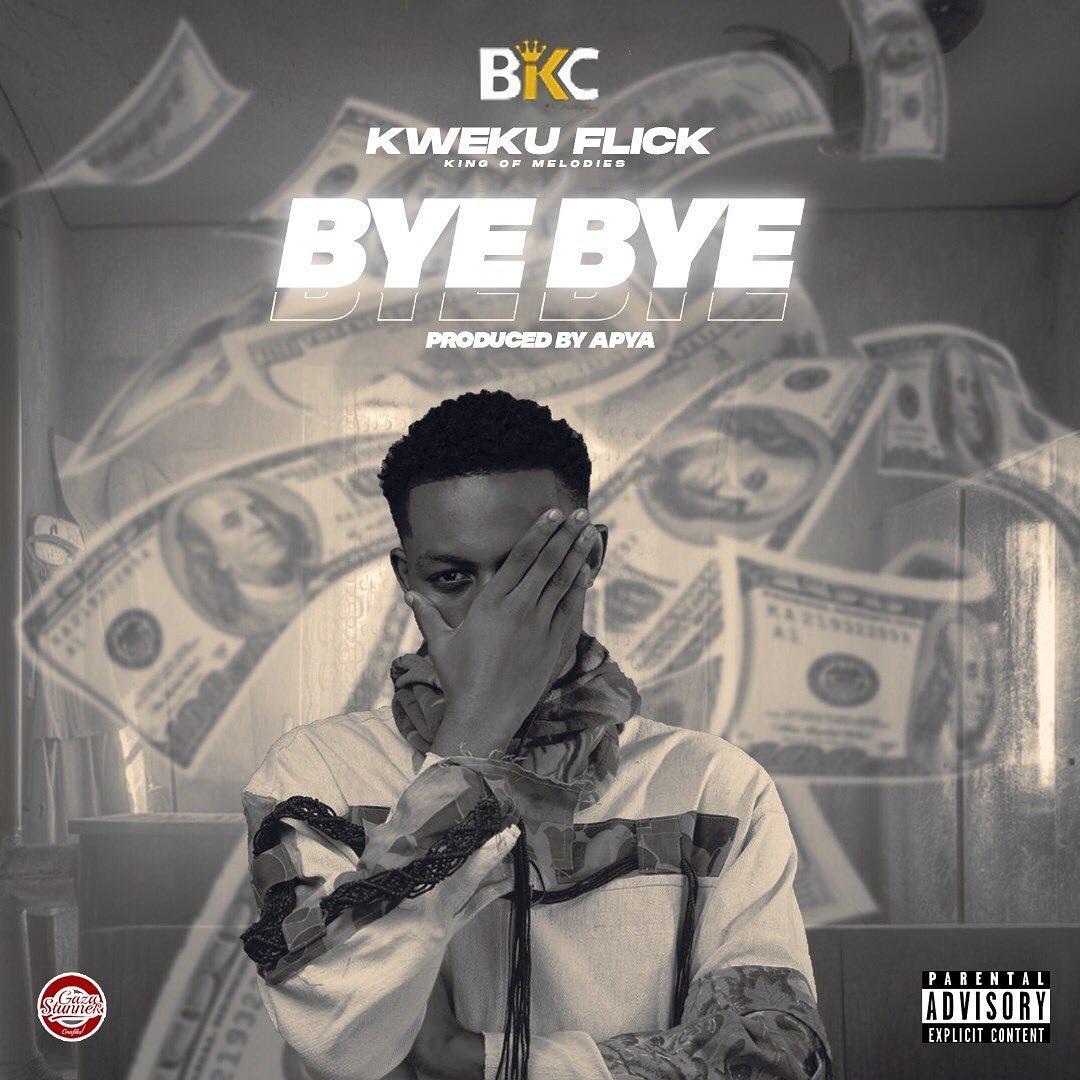 Kweku Flick - Bye Bye (Prod. By Apya)