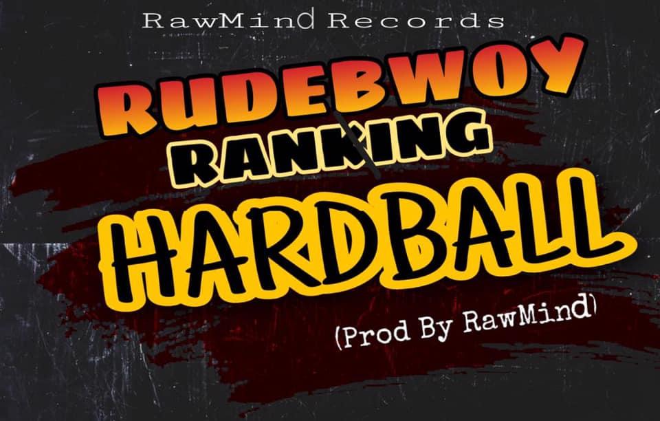 Rudebwoy Ranking , HardBall