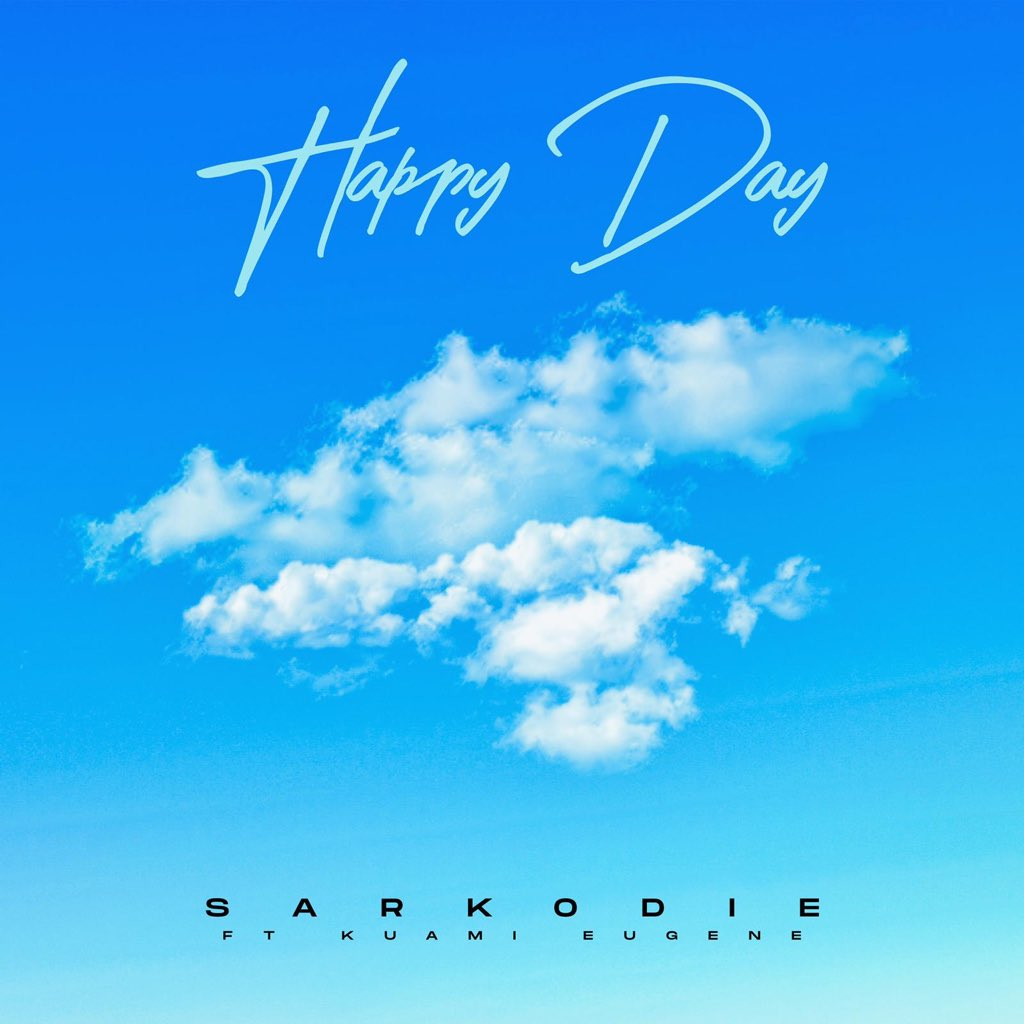 Sarkodie - Happy Day Ft Kuami Eugene (Prod. by MOG)