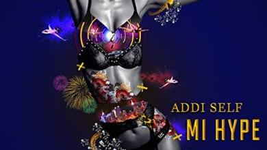 Photo of Addi Self – Mi Hype (Prod. by Jonny Blaze)