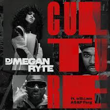 DJ Megan Ryte – Culture ft. A$AP Ferg & will.i.am