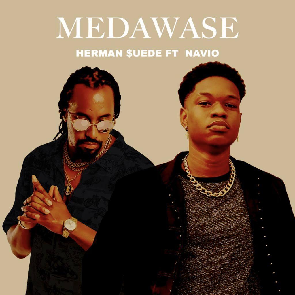 Herman Suede – Medawase Ft Navio