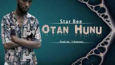 Photo of Star Bee – Otan Hunu (Prod By Y Konnect)