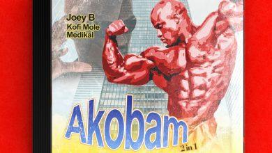 Photo of Joey B – Akobam Ft Medikal x Kofi Mole