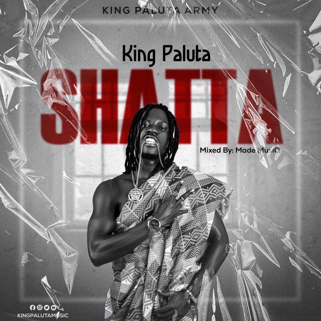 King Paluta - Shatta (Mixed by Made Musiq)