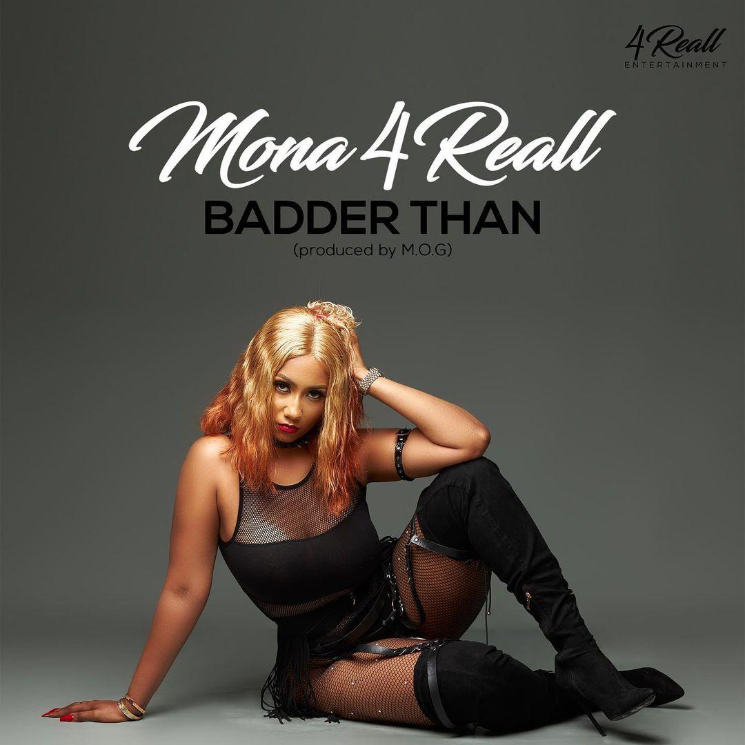 Mona 4Reall - Badder Than (Prod. by MOG)