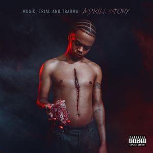Music, Trial & Trauma: A Drill Story by Loski Zip