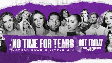 Photo of Nathan Dawe & Little Mix – No Time For Tears (Mp3 Download) [Zippyshare + 320kbps]