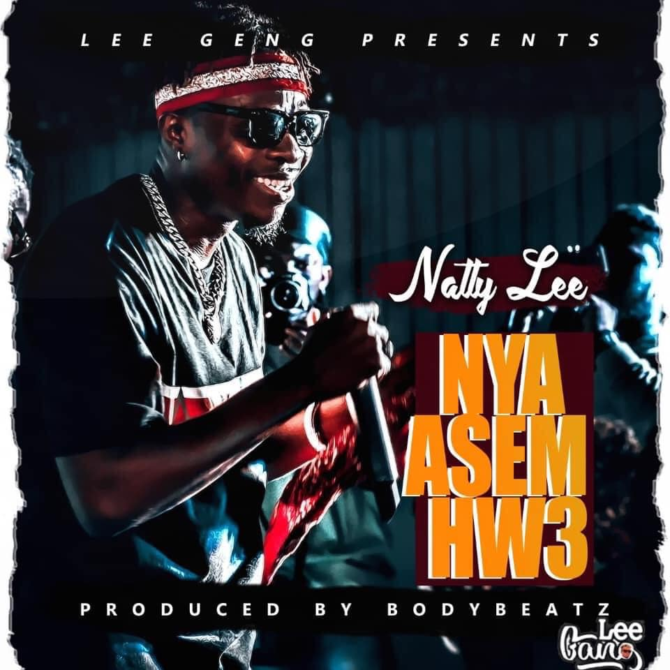 Natty Lee - Nya Asem Hw3 (Prod by Body Beatz)