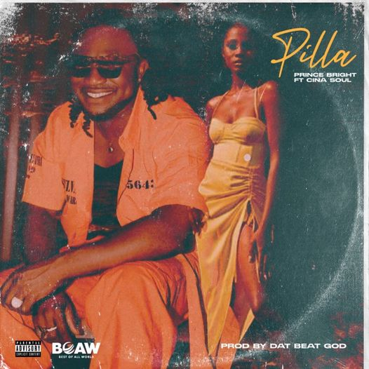 Prince Bright (Buk Bak) - Pilla Ft. Cina Soul (Prod By Dat Beat God)