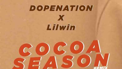 Photo of DopeNation x Lilwin – Cocoa Season Remix