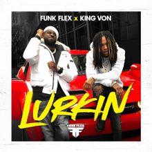 Photo of Funkmaster Flex & King Von – Lurkin