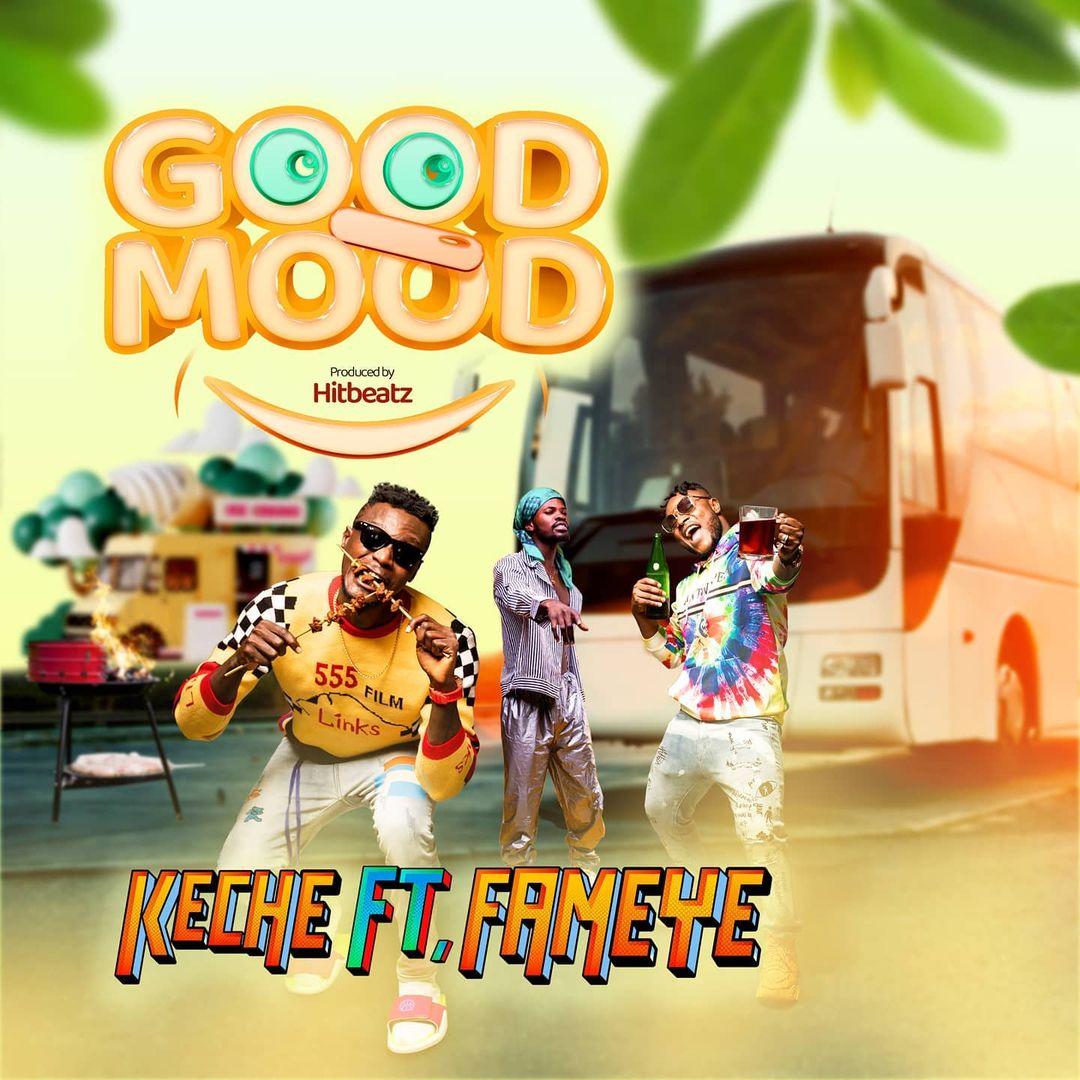 Keche - Good Mood Ft Fameye (Prod. by Hitbeatz)