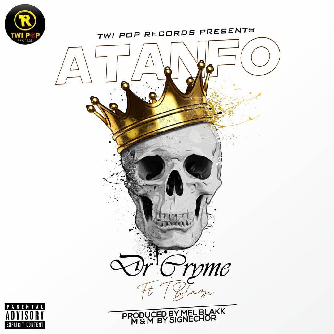 Dr Cryme - Atanfo Ft T Blaize (Prod. by Mel Blakk)