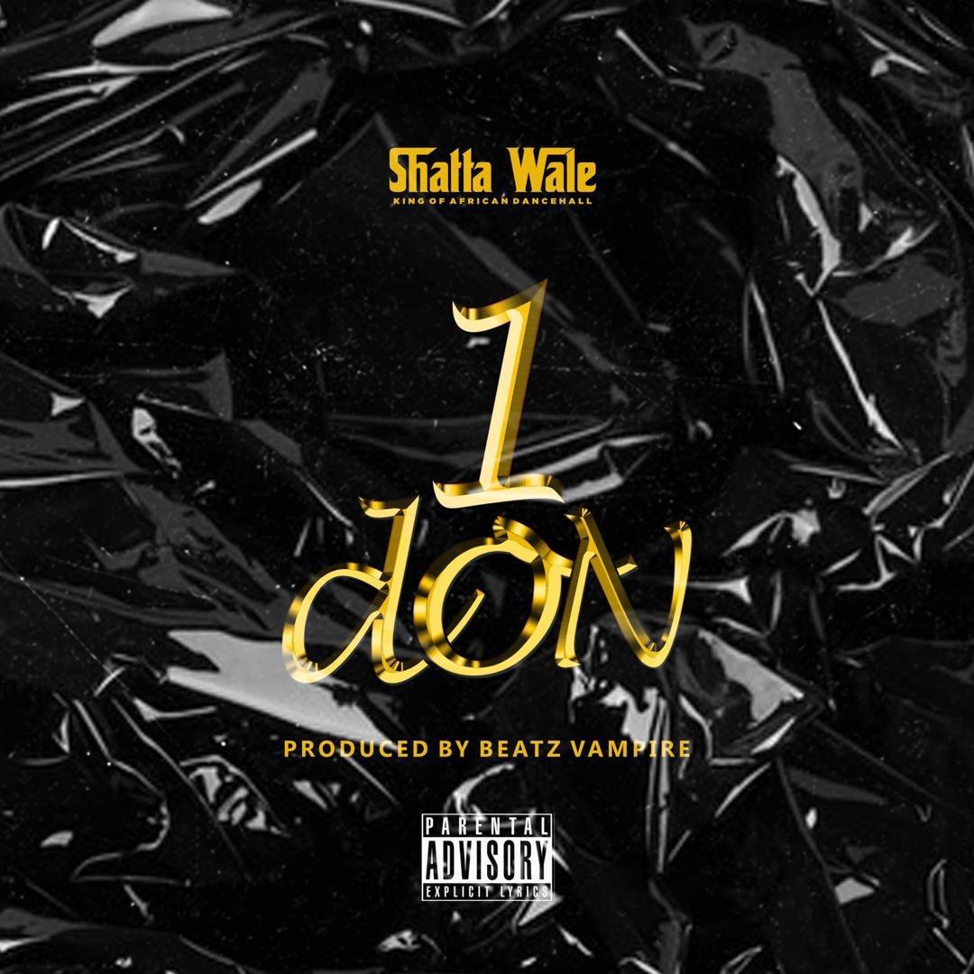 Shatta Wale - 1 Don (Prod. by Beatz Vampire)