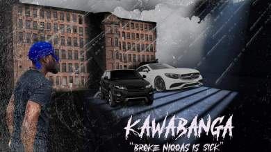 Photo of Kawabanga – Broke Niggas is Sick