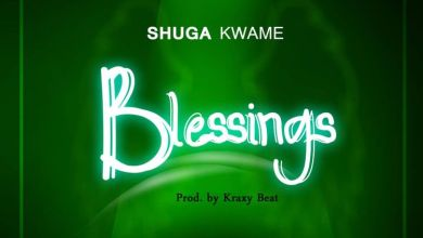 Photo of Shuga Kwame – Blessings (Prod. by Kraxy Beatz)
