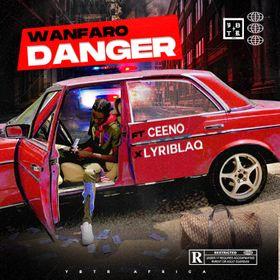 Wan Faro - Danger Ft. CEENO x Lyriblaq