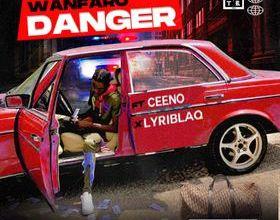 Photo of Wan Faro – Danger Ft. CEENO x  Lyriblaq