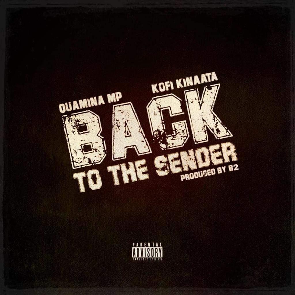 Quamina Mp - Back To The Sender Ft. Kofi Kinaata