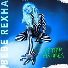Photo of Bebe Rexha –  Better Mistakes (FULL ALBUM)