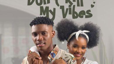 Photo of Chayuta – Don't kill My Vibes Ft. Malcolm Nuna