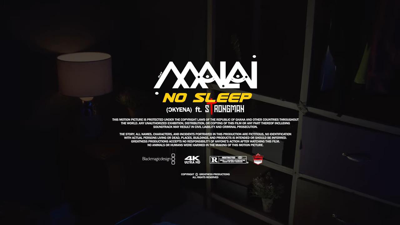 Malai – No Sleep (Okyena) Ft Strongman