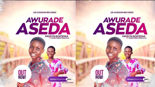 Davelyn Boatemaa - Awurade Aseda Ft.Odehyieba Priscilla